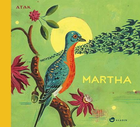 Martha – Die Geschichte der letzten Wandertaube von Atak