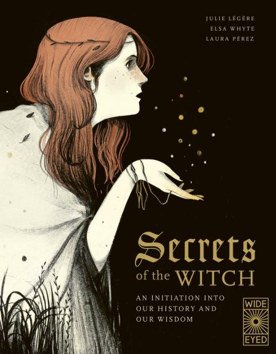 Zauberei trifft Geschichte: Das ultimative Hexenbuch © Wide Eyed Editions