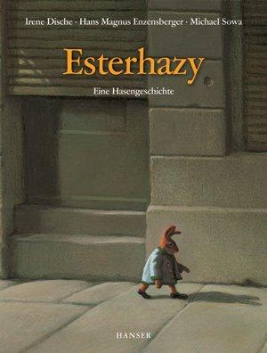 Esterhazy. Eine Hasengeschichte © Hanser