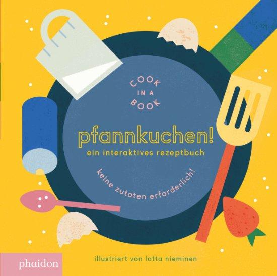 Interaktives Kinderkochbuch aus der Cook in a Book-Reihe © Phaidon Verlag