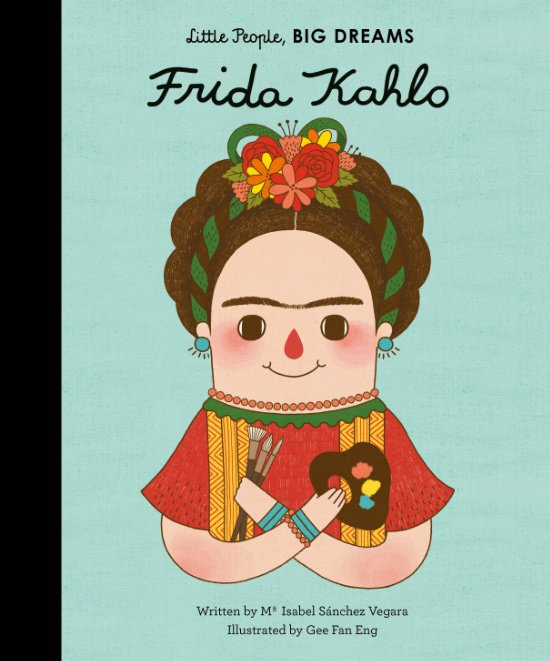 Kunstbücher für Kinder: die Kahlo für die ganz Kleinen © Quarto Publishing