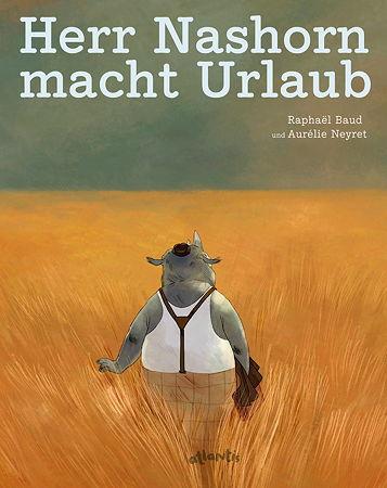 Herr Nashorn macht Urlaub von Raphaël Baud und Aurélie Neyret
